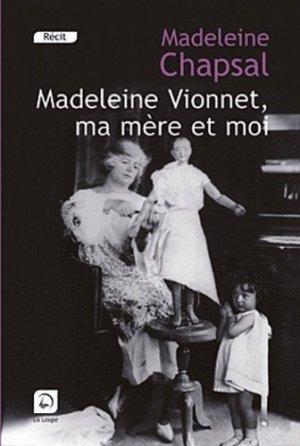 Madeleine Vionnet, ma mère et moi. L'éblouissement de la haute couture [EDITION EN GROS CARACTERES - de la loupe - 9782848683348 -